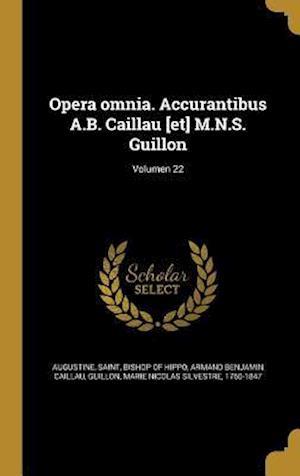 Bog, hardback Opera Omnia. Accurantibus A.B. Caillau [Et] M.N.S. Guillon; Volumen 22 af Armand Benjamin Caillau