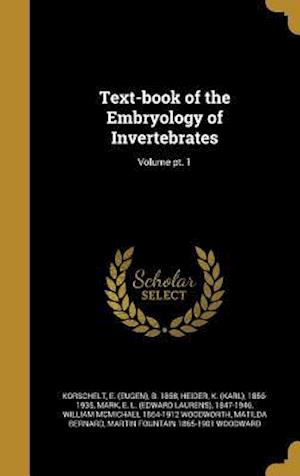 Bog, hardback Text-Book of the Embryology of Invertebrates; Volume PT. 1