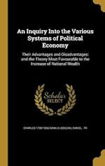 An Inquiry Into the Various Systems of Political Economy af Charles 1758-1836 Ganilh