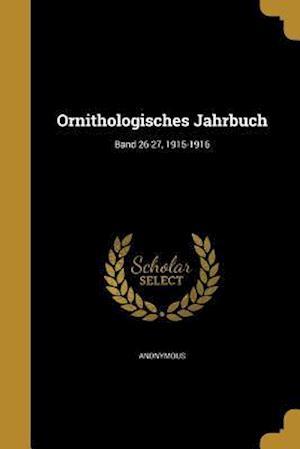 Bog, paperback Ornithologisches Jahrbuch; Band 26-27, 1915-1916