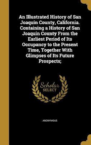 Bog, hardback An  Illustrated History of San Joaquin County, California. Containing a History of San Joaquin County from the Earliest Period of Its Occupancy to the