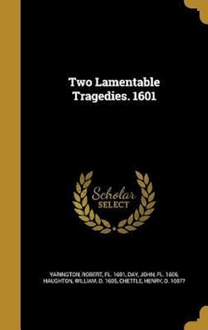 Bog, hardback Two Lamentable Tragedies. 1601