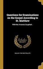Questions for Examinations on the Gospel According to St. Matthew af William 1798-1863 Trollope