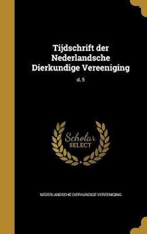 Bog, hardback Tijdschrift Der Nederlandsche Dierkundige Vereeniging; D. 5
