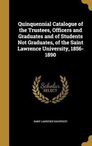 Bog, hardback Quinquennial Catalogue of the Trustees, Officers and Graduates and of Students Not Graduates, of the Saint Lawrence University, 1856-1890