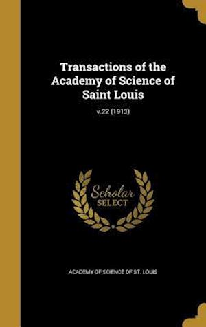 Bog, hardback Transactions of the Academy of Science of Saint Louis; V.22 (1913)