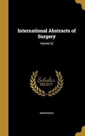 Bog, hardback International Abstracts of Surgery; Volume 32