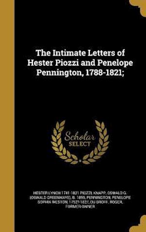 Bog, hardback The Intimate Letters of Hester Piozzi and Penelope Pennington, 1788-1821; af Hester Lynch 1741-1821 Piozzi