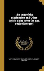 The Text of the Mabinogion and Other Welsh Tales from the Red Book of Hergest af John Gwenogvryn 1852-1930 Evans