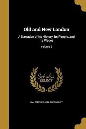 Bog, paperback Old and New London af Walter 1828-1876 Thornbury