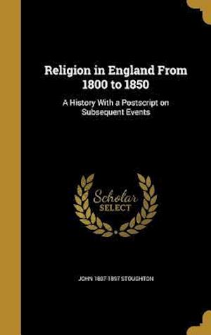 Bog, hardback Religion in England from 1800 to 1850 af John 1807-1897 Stoughton