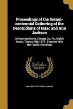 Proceedings of the Sesqui-Centennial Gathering of the Descendants of Isaac and Ann Jackson af Halliday 1817-1887 Jackson