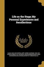 Life on the Stage; My Personal Experiences and Recollections af Clara 1848-1925 Morris