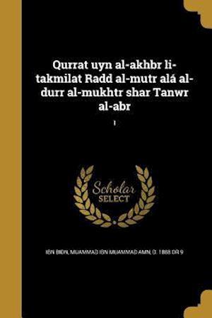Bog, paperback Qurrat Uyn Al-Akhbr Li-Takmilat Radd Al-Mutr ALA Al-Durr Al-Mukhtr Shar Tanwr Al-Abr; 1