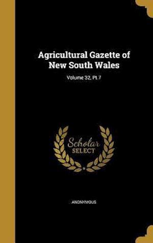 Bog, hardback Agricultural Gazette of New South Wales; Volume 32, PT.7