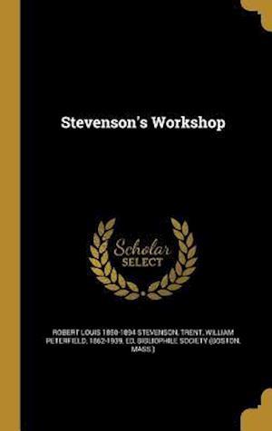 Bog, hardback Stevenson's Workshop af Robert Louis 1850-1894 Stevenson