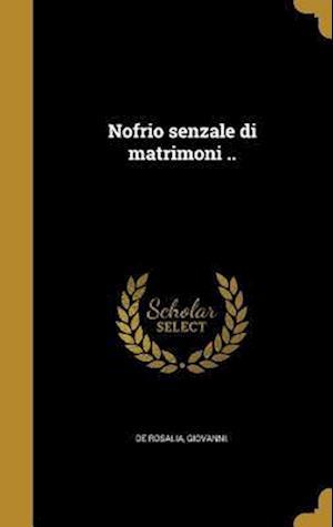 Bog, hardback Nofrio Senzale Di Matrimoni ..