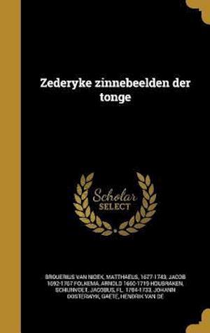 Bog, hardback Zederyke Zinnebeelden Der Tonge af Arnold 1660-1719 Houbraken, Jacob 1692-1767 Folkema