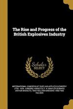 The Rise and Progress of the British Explosives Industry af Tom Gregorie 1868-1938 Tullock