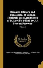 Remains Literary and Theological of Connop Thirlwall, Late Lord Bishop of St. David's. Edited by J.J. Stewart Perowne; Volume 3 af Connop 1797-1875 Thirlwall