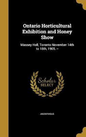 Bog, hardback Ontario Horticultural Exhibition and Honey Show