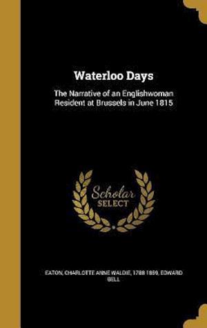 Bog, hardback Waterloo Days af Edward Bell