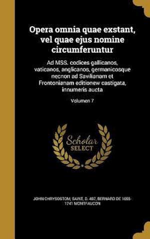 Bog, hardback Opera Omnia Quae Exstant, Vel Quae Ejus Nomine Circumferuntur af Bernard De 1655-1741 Montfaucon