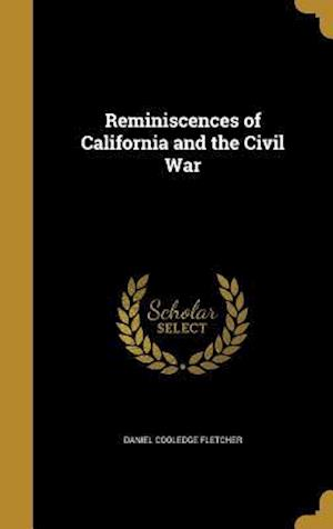 Bog, hardback Reminiscences of California and the Civil War af Daniel Cooledge Fletcher
