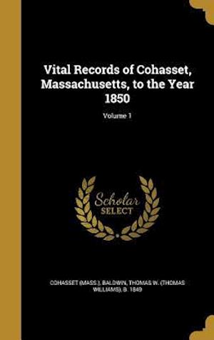 Bog, hardback Vital Records of Cohasset, Massachusetts, to the Year 1850; Volume 1