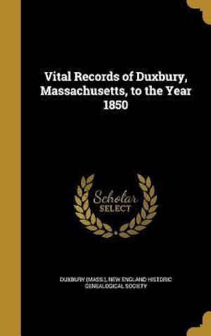 Bog, hardback Vital Records of Duxbury, Massachusetts, to the Year 1850