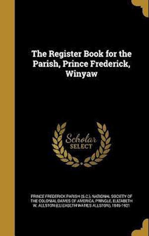 Bog, hardback The Register Book for the Parish, Prince Frederick, Winyaw