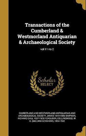 Bog, hardback Transactions of the Cumberland & Westmorland Antiquarian & Archaeological Society; Vol 11 No 2 af Richard Saul 1837-1900 Ferguson, James 1819-1886 Simpson