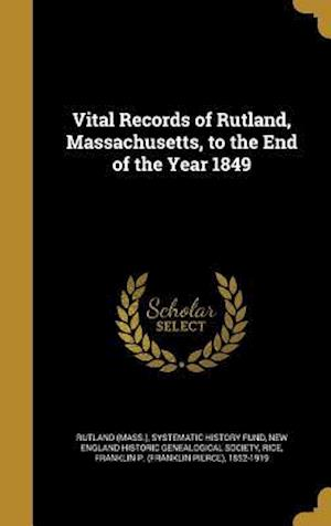 Bog, hardback Vital Records of Rutland, Massachusetts, to the End of the Year 1849