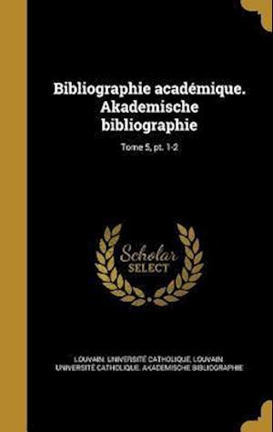 Bog, hardback Bibliographie Academique. Akademische Bibliographie; Tome 5, PT. 1-2