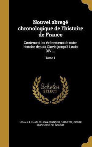 Bog, hardback Nouvel Abrege Chronologique de L'Histoire de France af Pierre Jean 1689-1771 Boudot