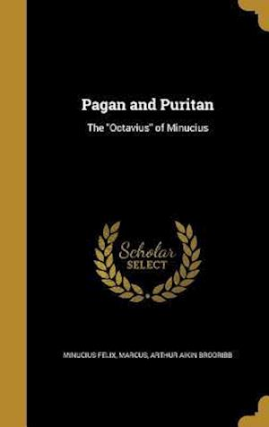 Bog, hardback Pagan and Puritan af Arthur Aikin Brodribb