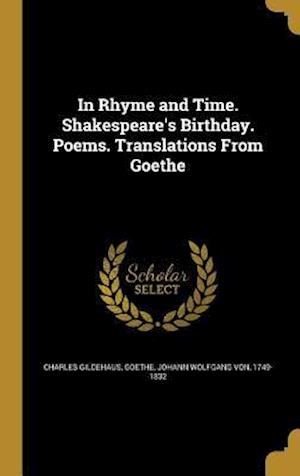 Bog, hardback In Rhyme and Time. Shakespeare's Birthday. Poems. Translations from Goethe af Charles Gildehaus
