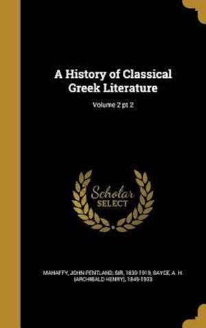 Bog, hardback A History of Classical Greek Literature; Volume 2 PT 2