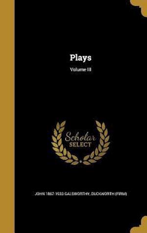 Bog, hardback Plays; Volume III af John 1867-1933 Galsworthy