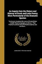 An Inquiry Into the Nature and History of Greek and Latin Poetry; More Particularly of the Dramatic Species af John Sidney 1758-1842 Hawkins