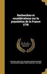 Recherches Et Considerations Sur La Population de La France 1778 af Rene 1874- Gonnard, M. Moheau