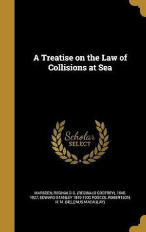 Bog, hardback A Treatise on the Law of Collisions at Sea af Edward Stanley 1849-1932 Roscoe