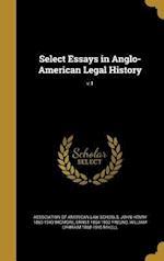 Select Essays in Anglo-American Legal History; V.1 af John Henry 1863-1943 Wigmore, Ernst 1864-1932 Freund