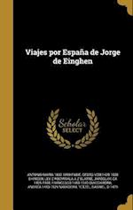Viajes Por Espana de Jorge de Einghen af Antonio Maria 1832-1899 Fabie, Georg Von 1428-1508 Ehingen