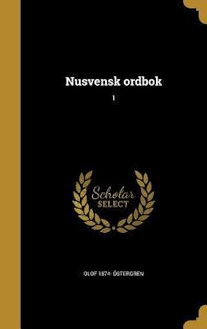 Bog, hardback Nusvensk Ordbok; 1 af Olof 1874- Ostergren