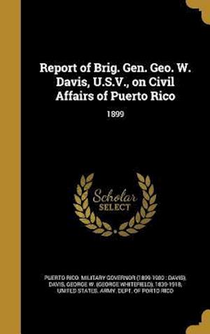 Bog, hardback Report of Brig. Gen. Geo. W. Davis, U.S.V., on Civil Affairs of Puerto Rico