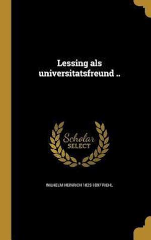 Bog, hardback Lessing ALS Universita Tsfreund .. af Wilhelm Heinrich 1823-1897 Riehl