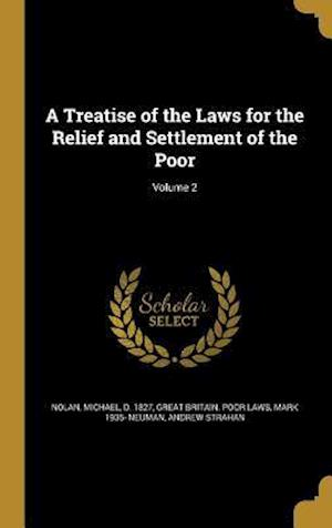 Bog, hardback A Treatise of the Laws for the Relief and Settlement of the Poor; Volume 2 af Mark 1935- Neuman