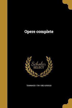 Bog, paperback Opere Complete af Tommaso 1791-1853 Grossi