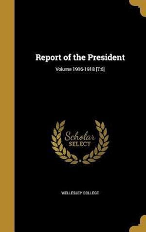 Bog, hardback Report of the President; Volume 1916-1918 [7